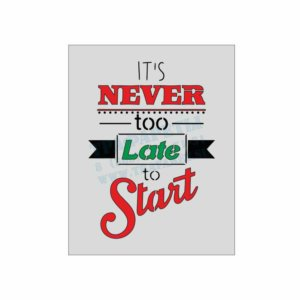 Its never too late to start - Никогда не поздно начать!
